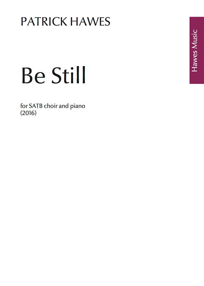 Patrick Hawes: Be Still: SATB: Vocal Score
