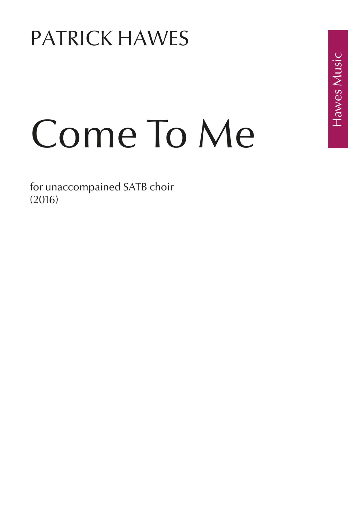 Patrick Hawes: Come To Me: SATB: Vocal Score