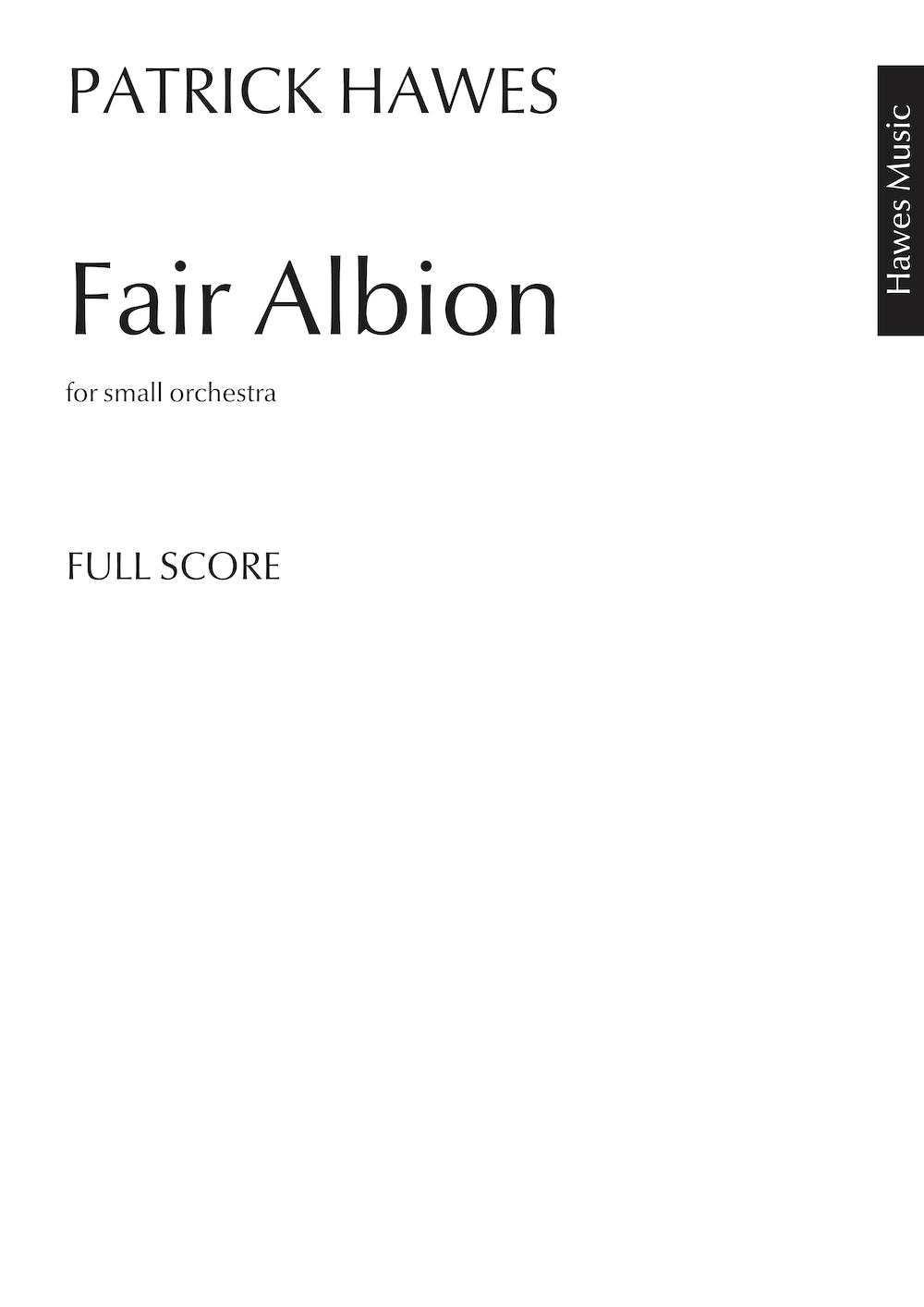 Patrick Hawes: Fair Albion: Orchestra: Vocal Score