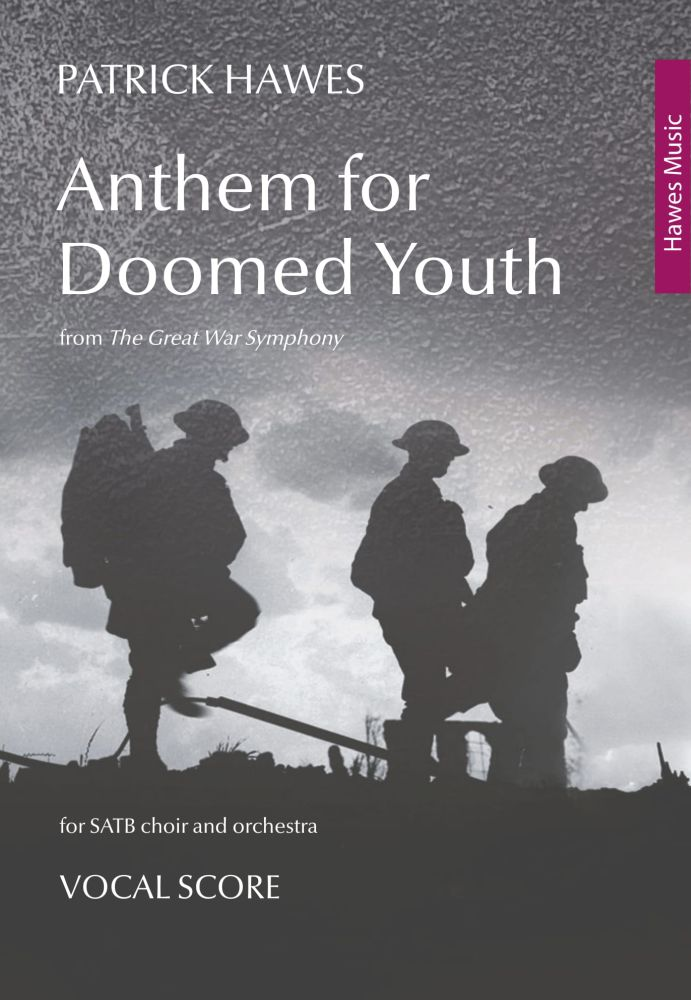 Patrick Hawes: Anthem for Doomed Youth: SATB: Vocal Score