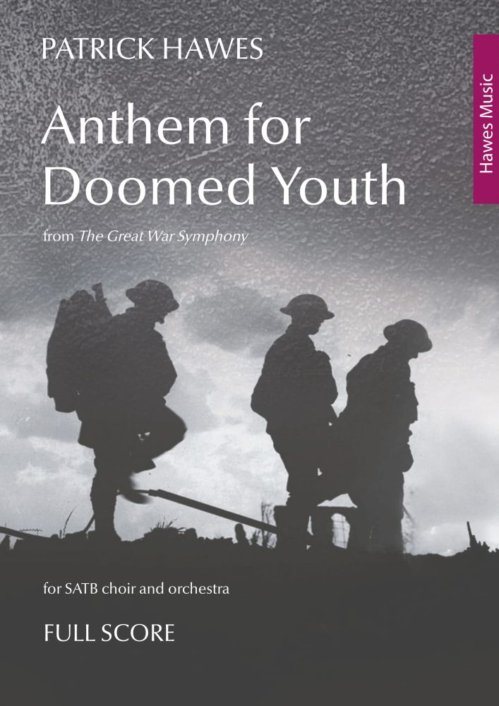 Patrick Hawes: Anthem for Doomed Youth: Score