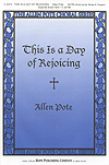 Allen Pote: This is a Day of Rejoicing: SATB: Part