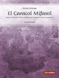 Ferrer Ferran: El Caracol Mifasol: Concert Band: Score & Parts