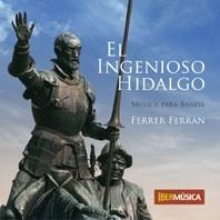 Ferrer Ferran: El Ingenioso Hidalgo: Concert Band: CD