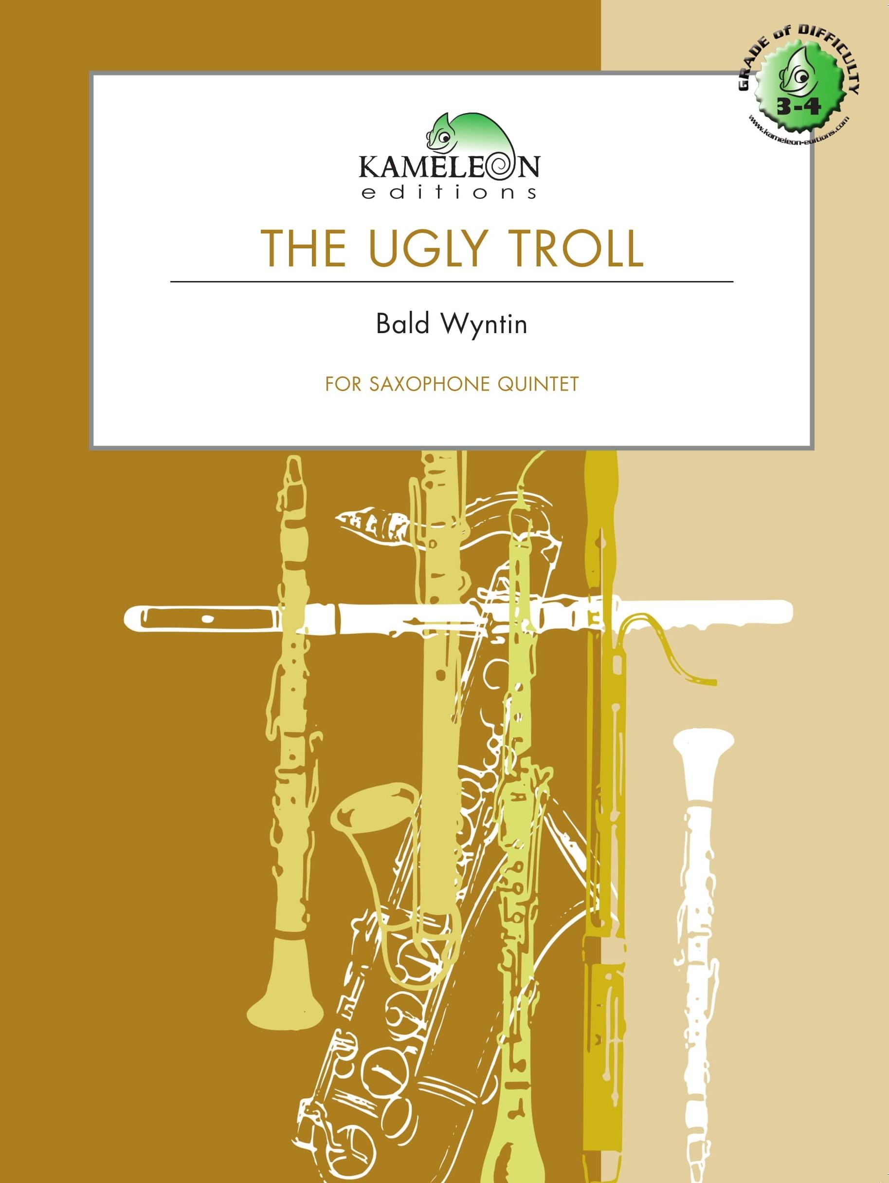 Bald Wyntin: The Ugly Troll: Saxophone Ensemble: Score & Parts