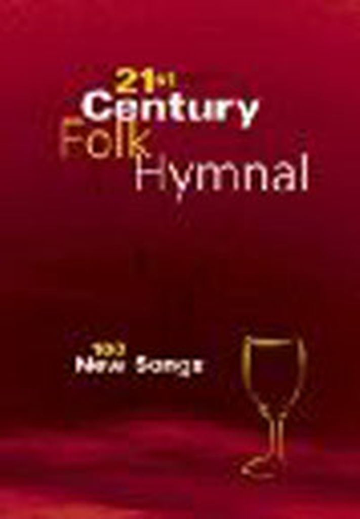 21st Century Folk Hymnal - Melody/guitar: Guitar: Mixed Songbook