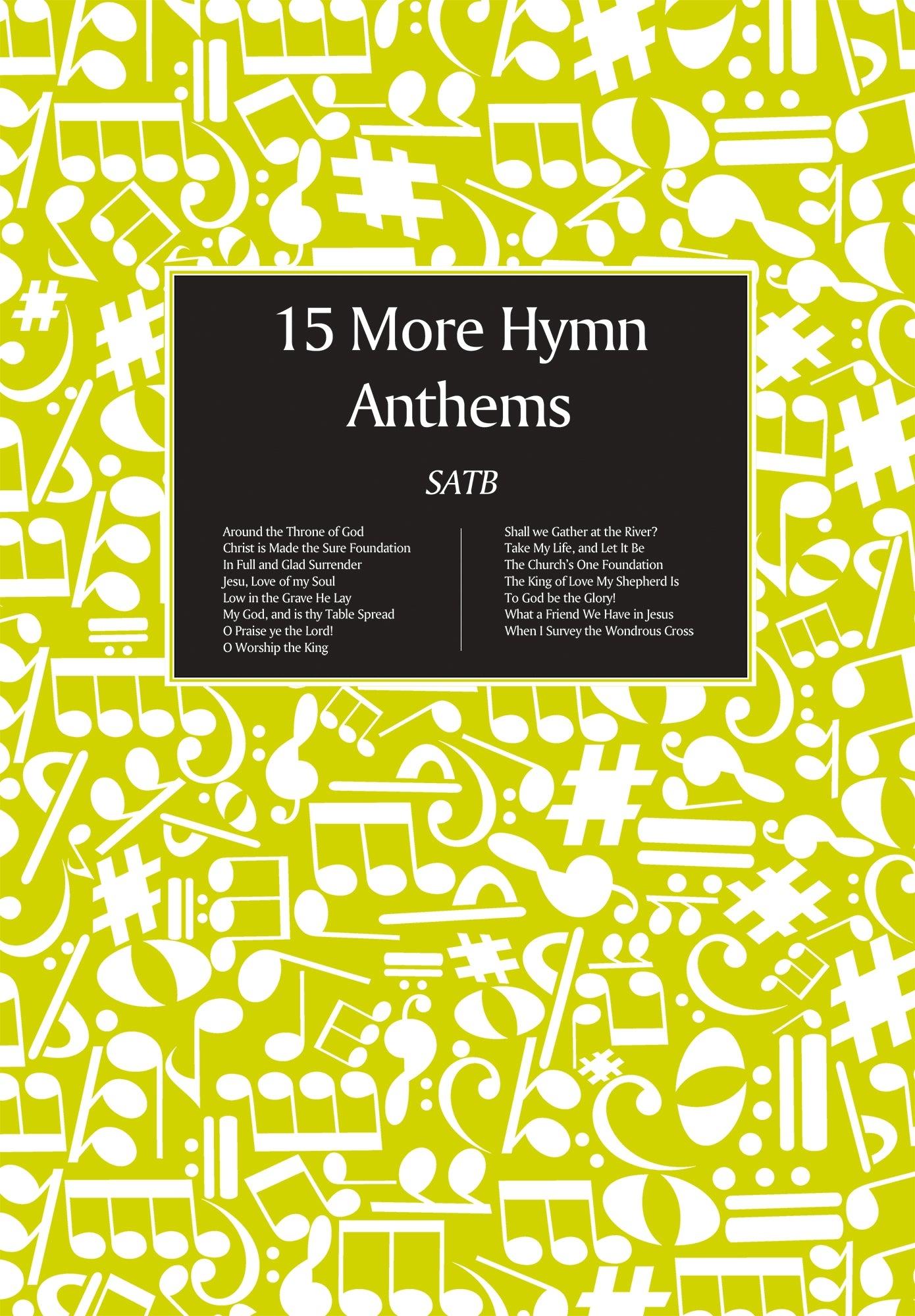 15 More Hymn Anthems - SA Men: SATB