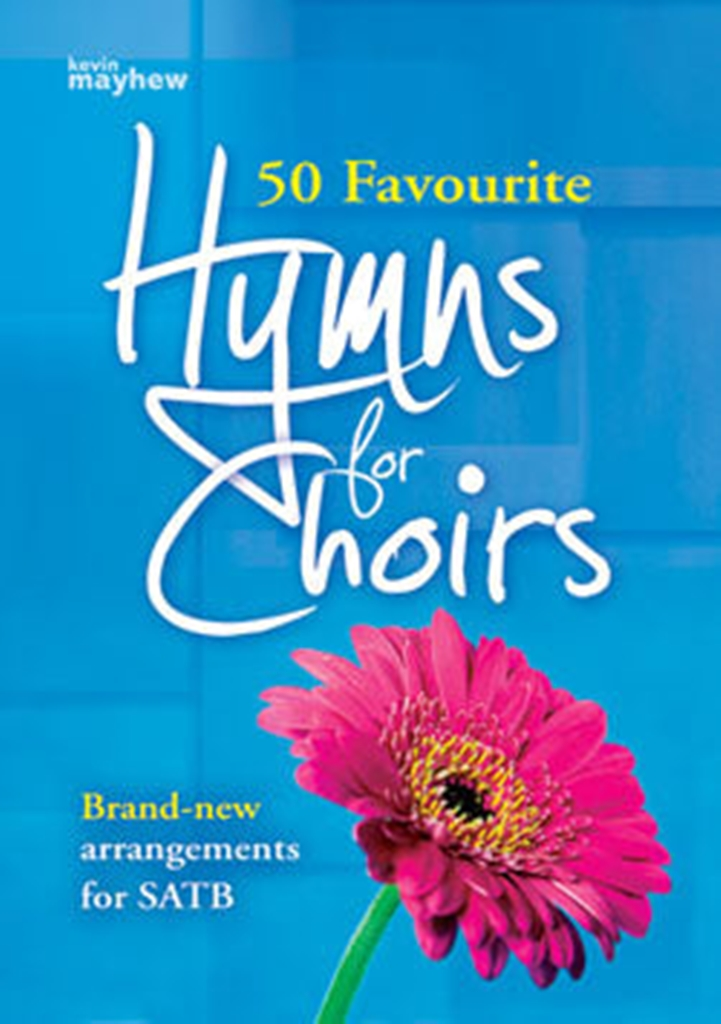 50 Favourite Hymns for Choirs: Mixed Choir: Vocal Score