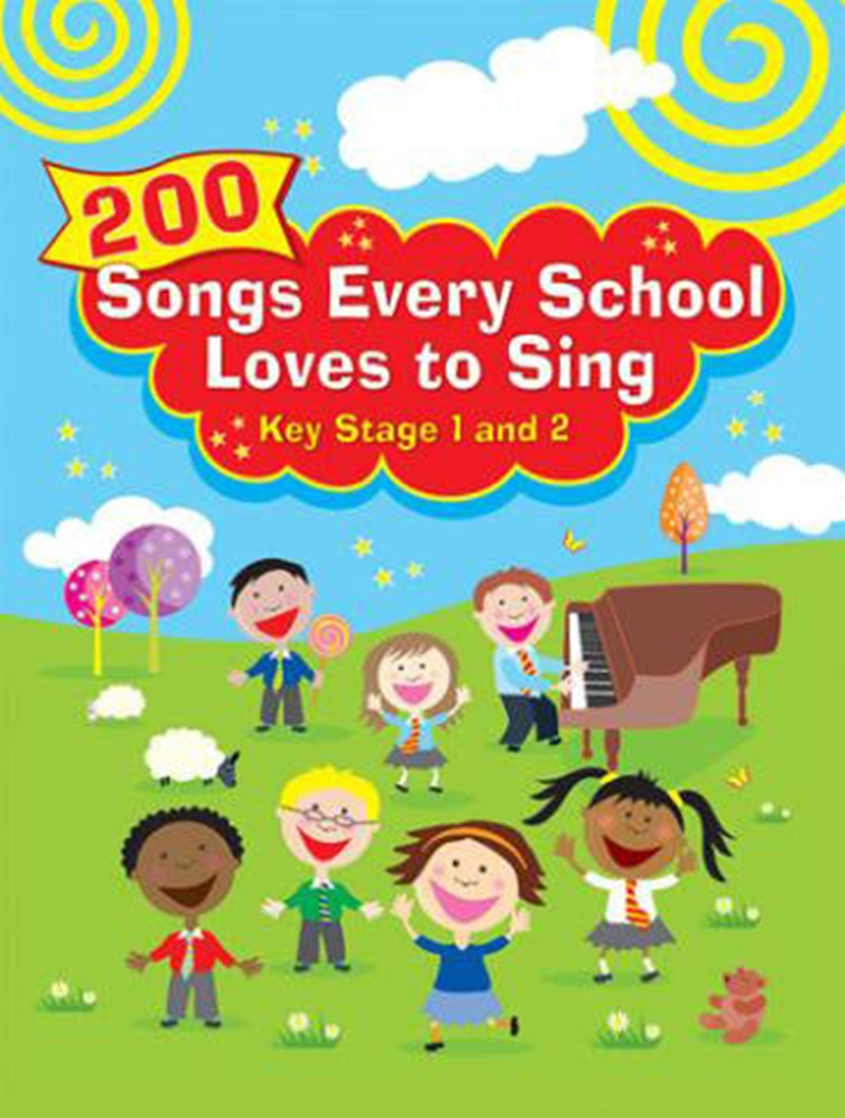 200 Songs Every School Loves to Sing: Children