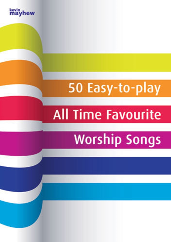 50 Easy-to-play All Time Favourite Worship Songs: Piano: Instrumental Collection