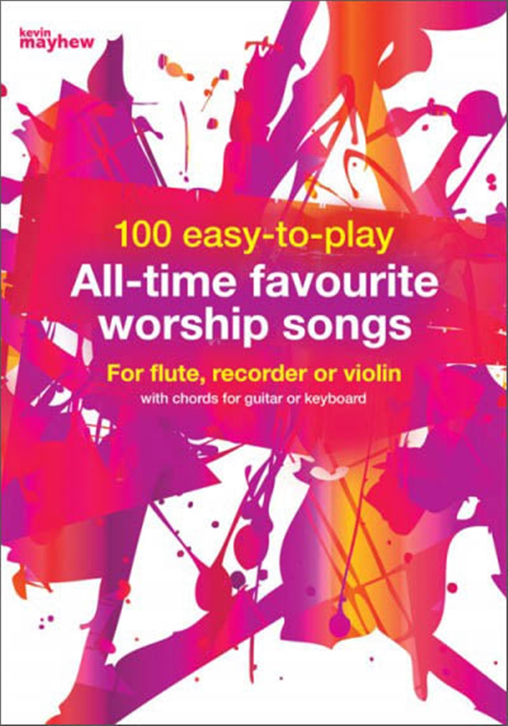 100 easy-to-play All-time favourite worship songs: C Clef Instrument: