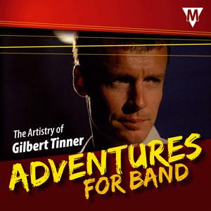 Gilbert Tinner: Adventures for Band: Concert Band: CD