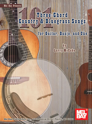 101 Three-Chord Country & Bluegrass Songs For Guitar Banjo and Uke