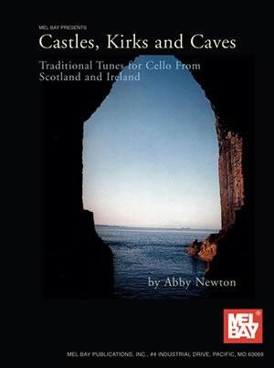 Abby Newton: Castles Kirks And Caves Trad. Tunes: Cello: Instrumental Album