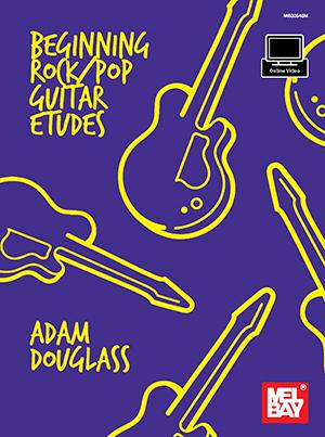Adam Douglass: Beginning Rock/Pop Guitar Etudes: Guitar: Instrumental Album