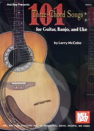 101 Three-Chord Songs for Guitar Banjo and Uke (Mccabes 101 Series)