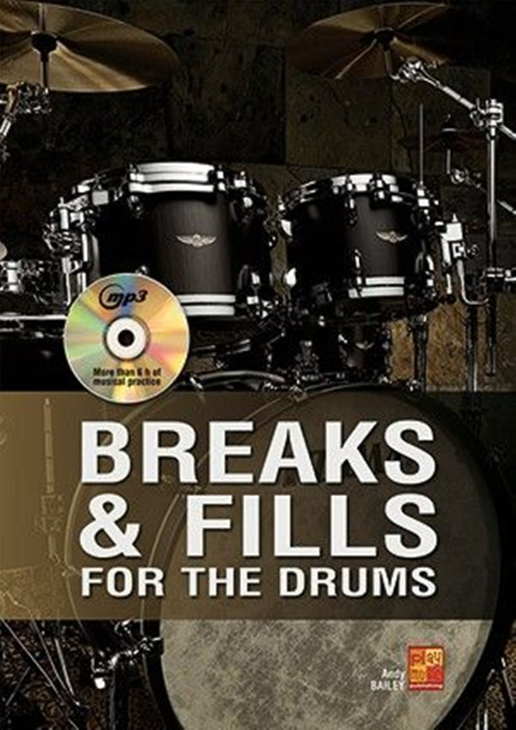Andy Bailey: Breaks & Fills for the Drums: Drums: Instrumental Album