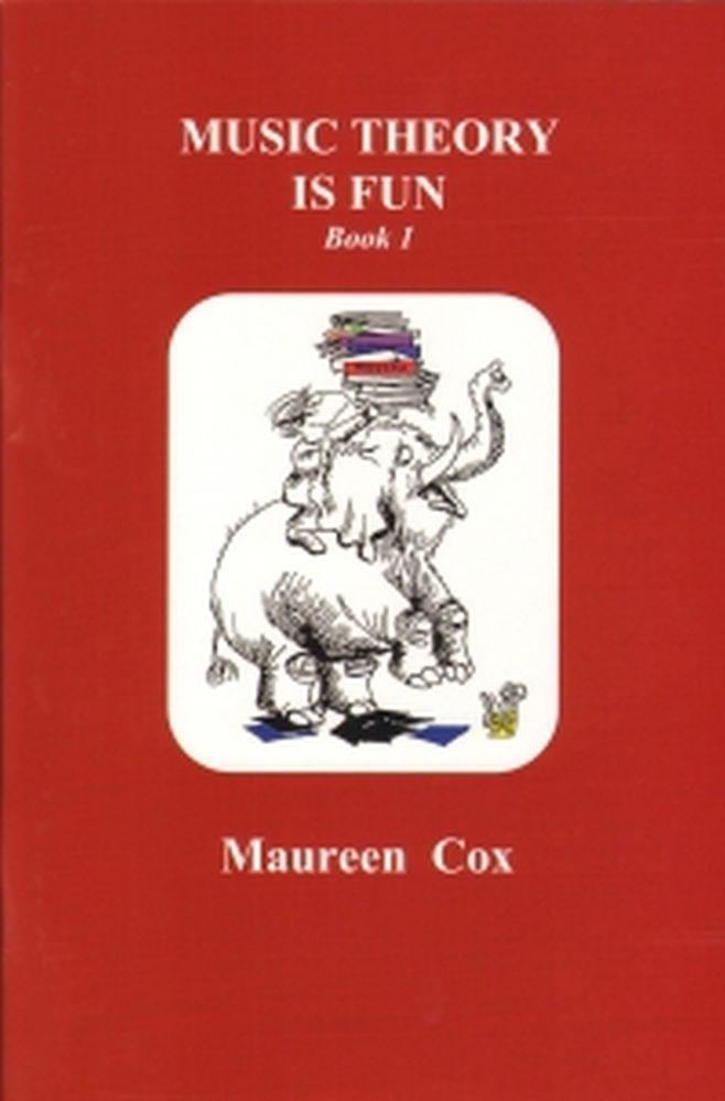 Maureen Cox: Music Theory Is Fun Book 1: Theory