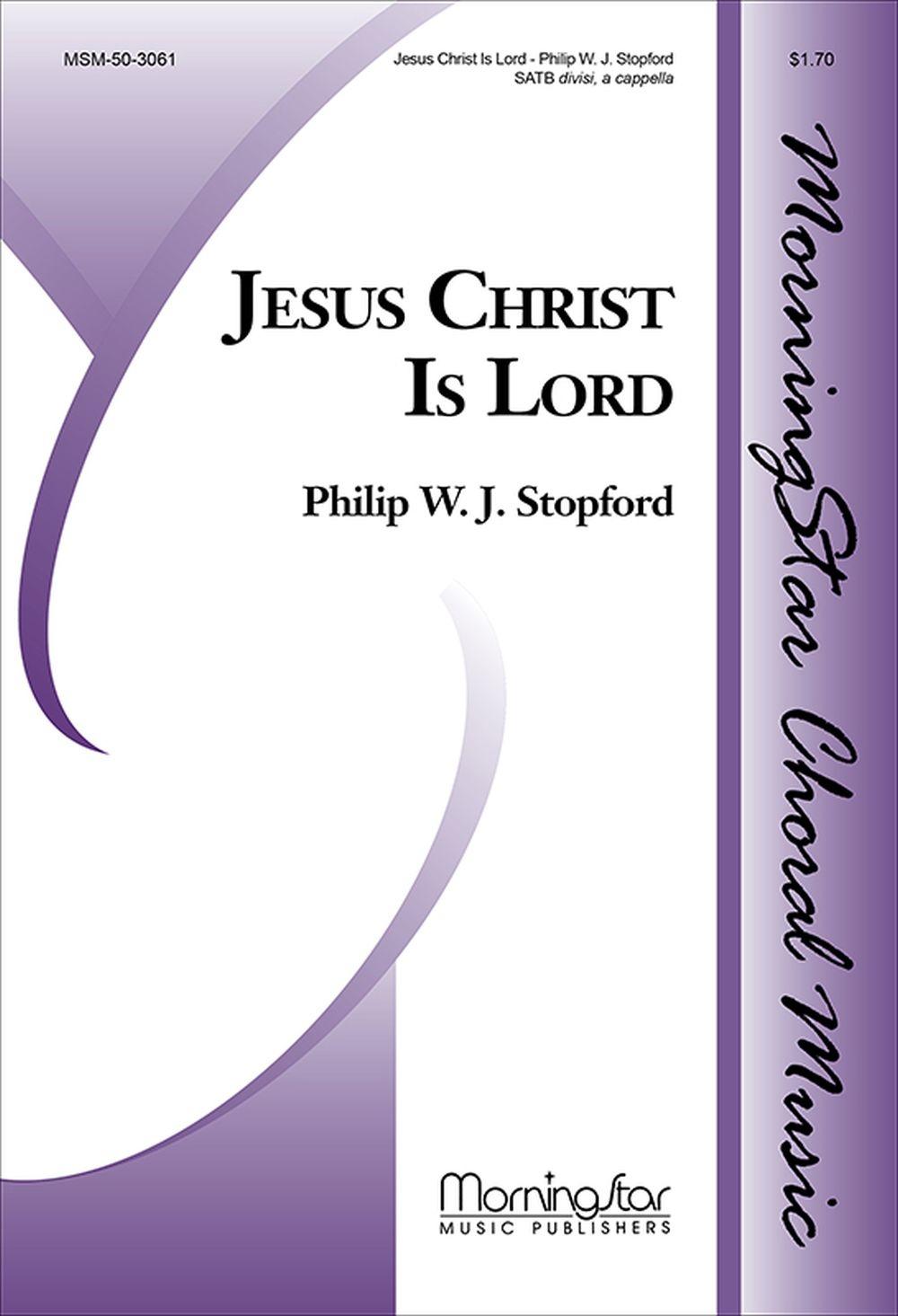 Philip W. J. Stopford: Jesus Christ Is Lord: SATB: Vocal Score