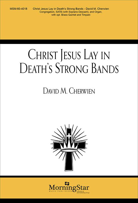 David M. Cherwien: Christ Jesus Lay in Death