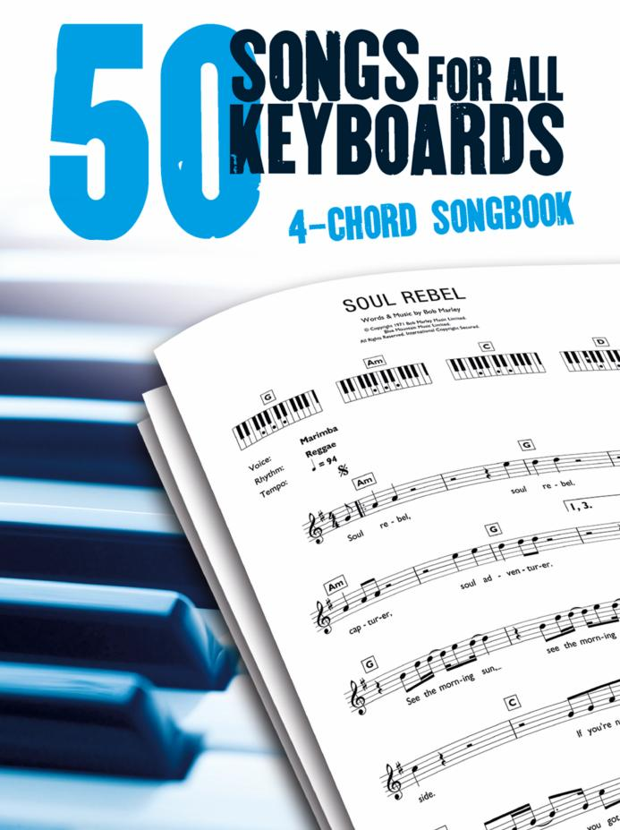 50 Songs For All Keyboards: 4 Chord Songbook: Electric Keyboard: Mixed Songbook