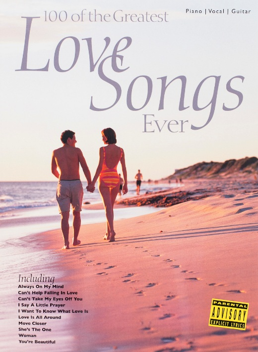 100 Of The Greatest Love Songs Ever: Piano Vocal Guitar: Mixed Songbook