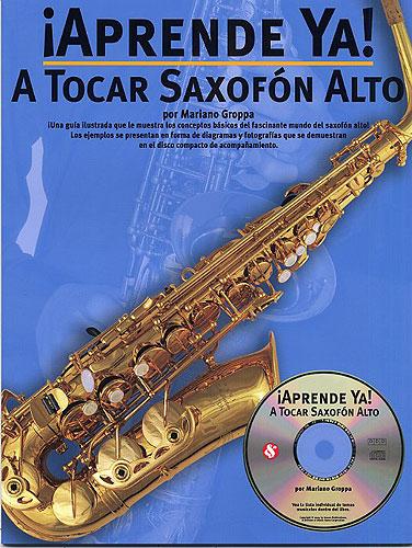 Mariano Groppa: Aprende Ya: A Tocar Saxofon Alto: Alto Saxophone: Instrumental