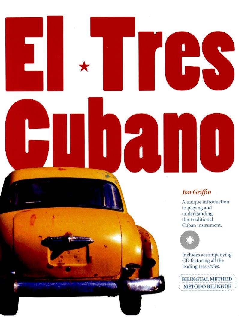 Jon Griffin: Jon Griffin: El Tres Cubano: Guitar Ensemble: Instrumental Tutor