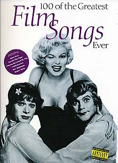100 Of The Greatest Film Songs Ever: Piano Vocal Guitar: Mixed Songbook