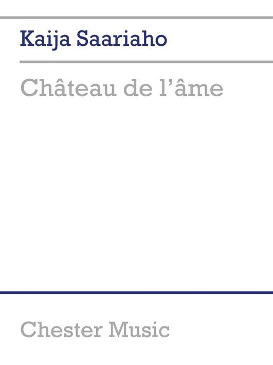 Kaija Saariaho: Chateau De L'ame: Soprano: Score