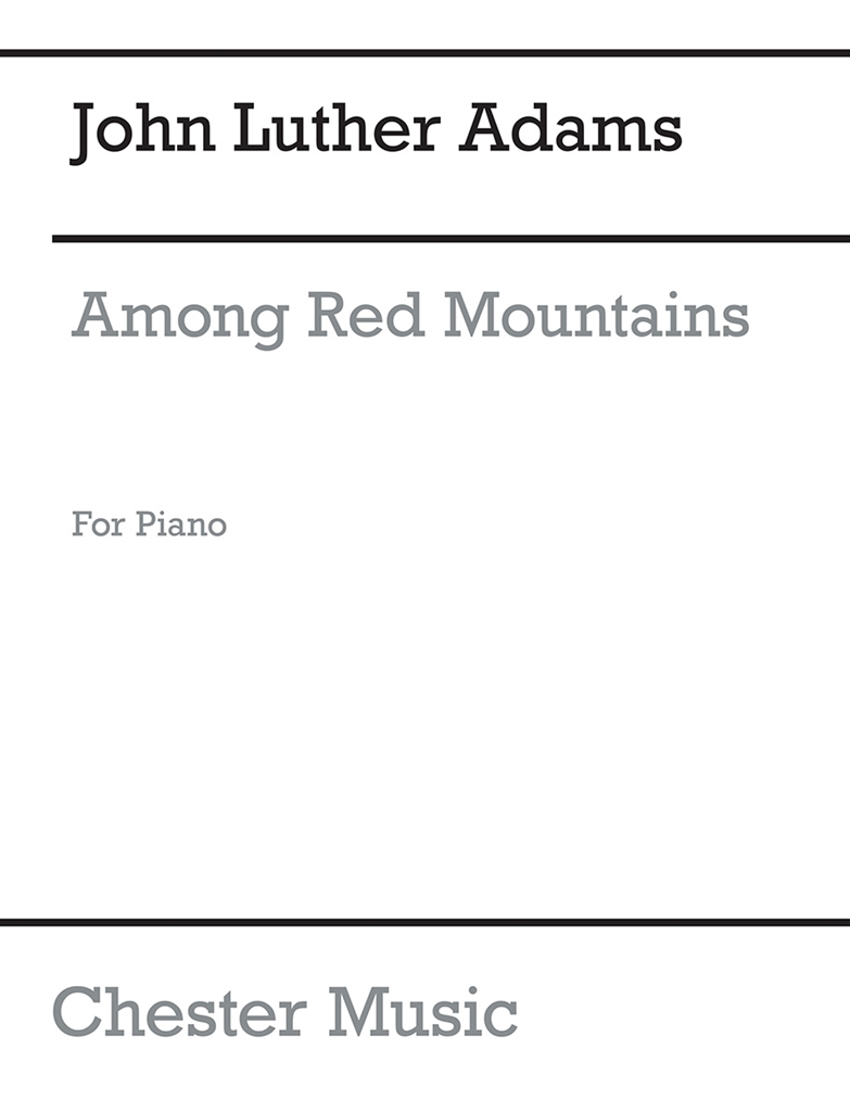John Luther Adams: Among Red Mountains: Piano: Instrumental Work