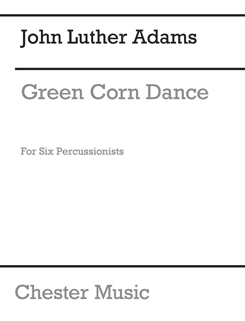 John Luther Adams: Green Corn Dance: Percussion: Score and Parts