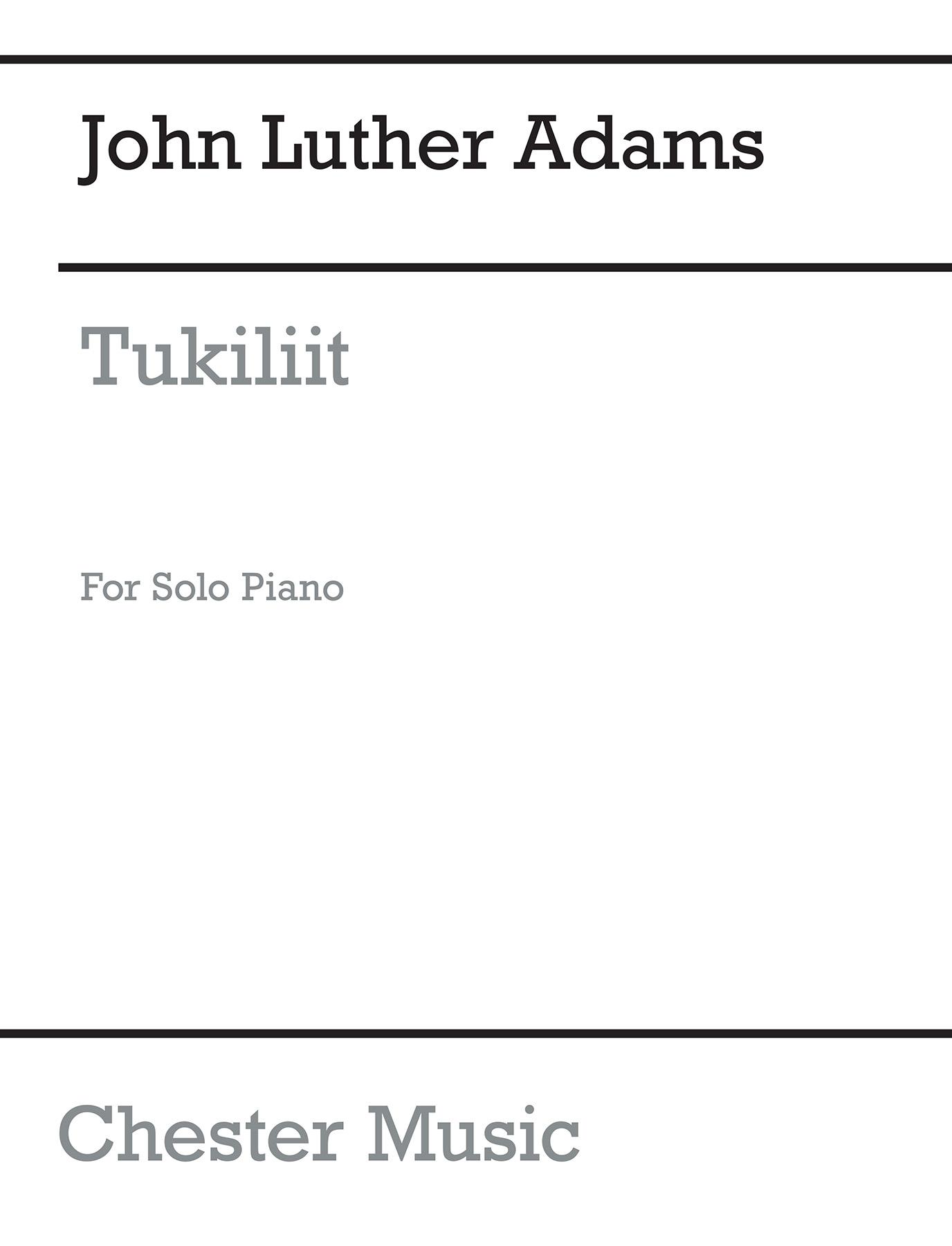 John Luther Adams: Tukiliit: Piano: Instrumental Work