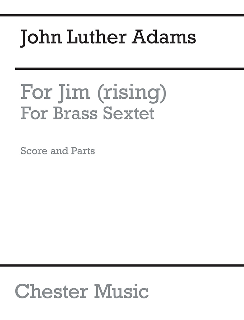 John Luther Adams: For Jim (Rising): Brass Ensemble: Score and Parts