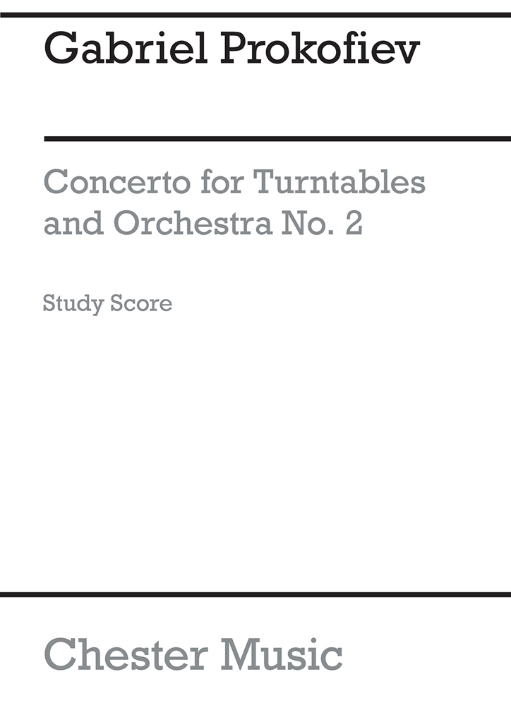 Gabriel Prokofiev: Concerto No.2 For Turntables And Orchestra: Turntables: Study