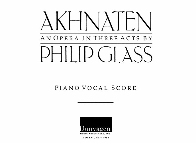 Philip Glass: Akhnaten - Opera In 3 Acts: Opera: Vocal Score