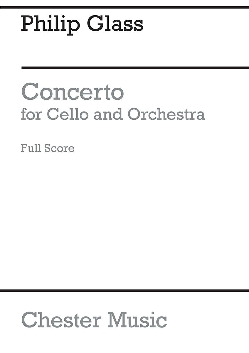 Philip Glass: Concerto For Cello And Orchestra: Cello: Score