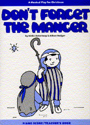 Alison Hedger Eddie McCartney: DonT Forget The Manger: Piano Vocal Guitar: