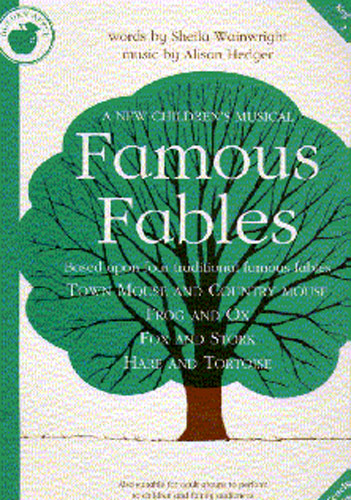 Alison Hedger Sheila Wainwright: Famous Fables: Piano Vocal Guitar: Classroom