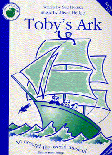 Alison Hedger Sue Heaser: Tobys Ark: Piano Vocal Guitar: Classroom Musical