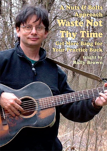 A Nuts & Bolts Approach Waste Not Thy Time: Guitar: Instrumental Tutor