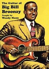 Big Bill Broonzy Woody Mann: The Guitar Of Big Bill Broonzy: Guitar: