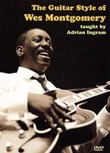 Adrian Ingram: The Guitar Style Of Wes Montgomery: Guitar: Instrumental Tutor