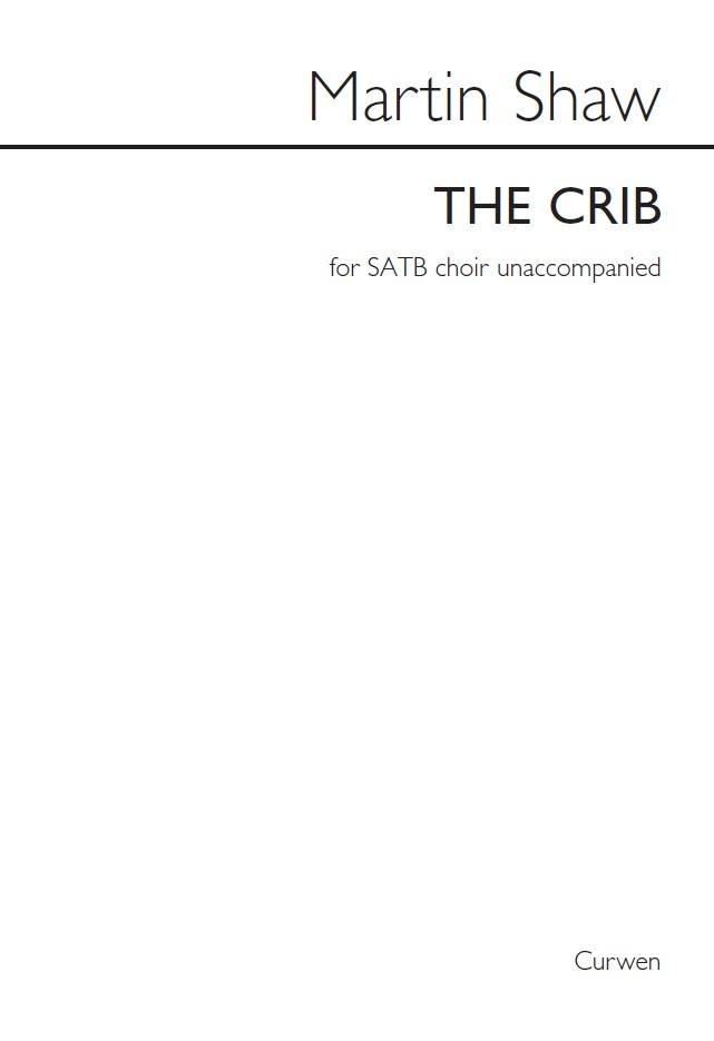 Martin Shaw: The Crib: SATB: Vocal Score