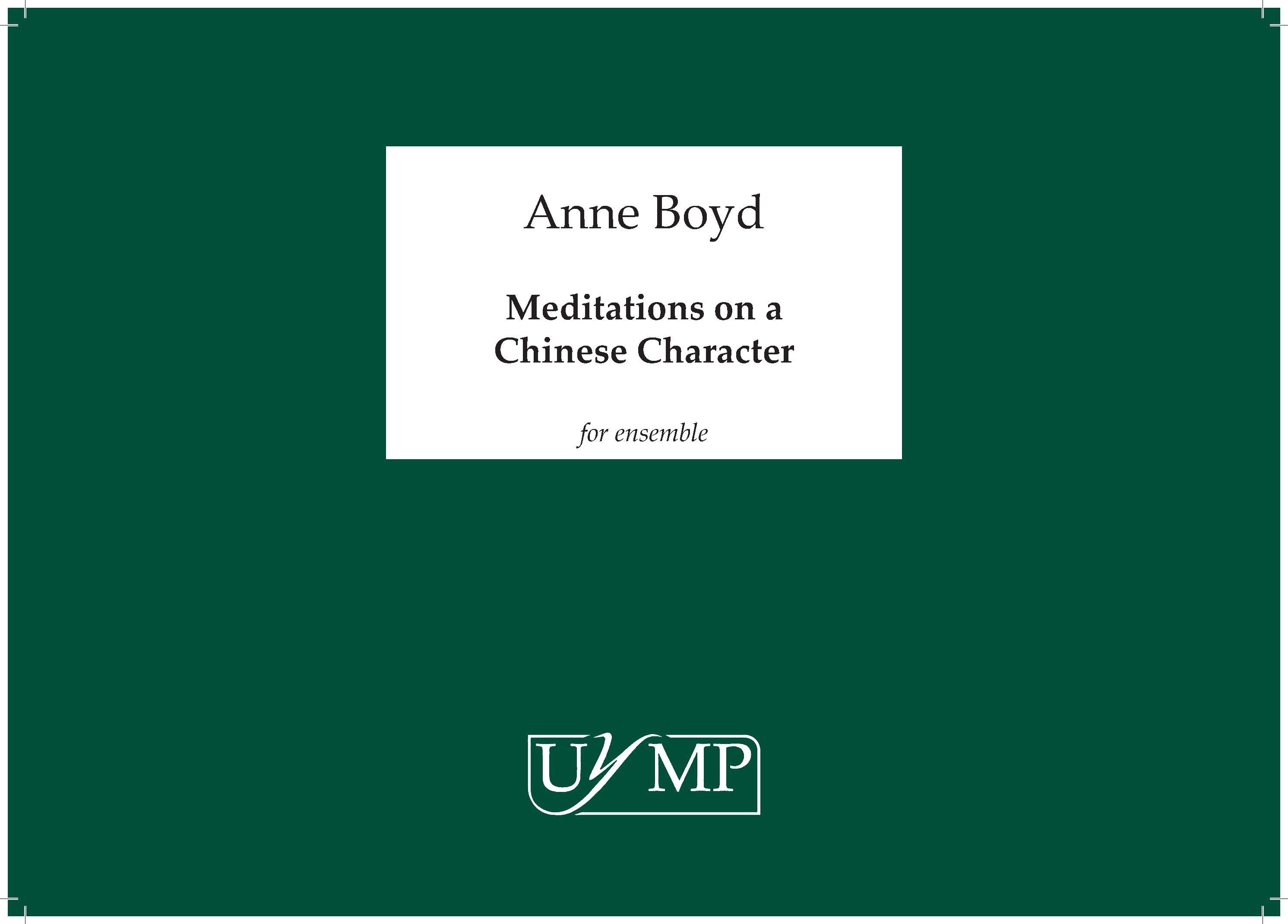 Anne Boyd: Meditations on a Chinese Character: Chamber Ensemble: Score