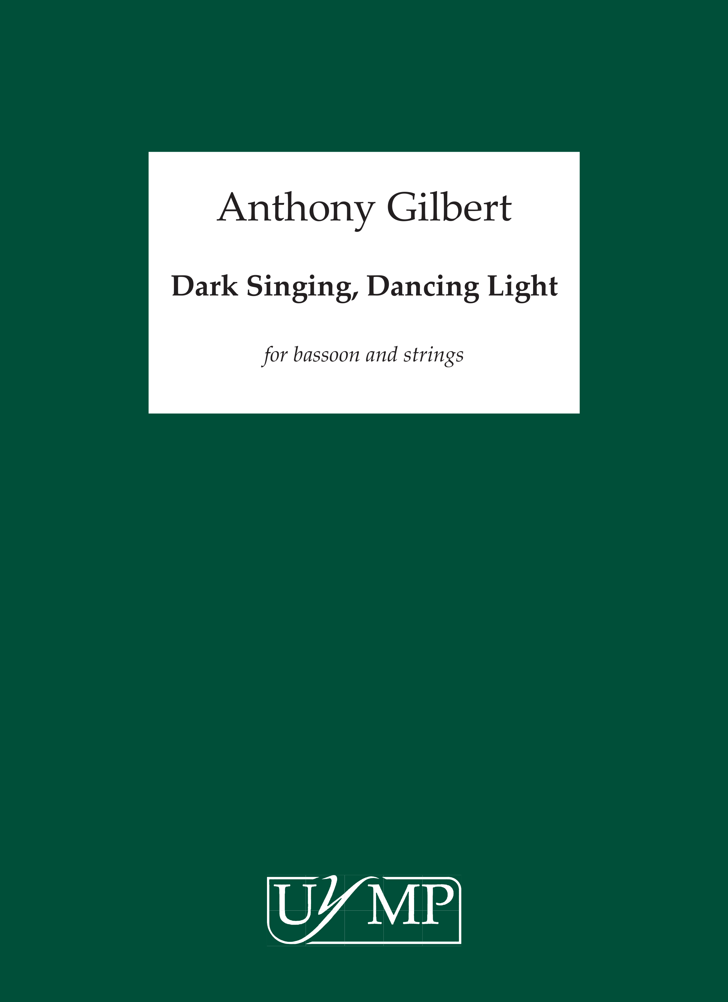 Anthony Gilbert: Dark Singing Dancing Light: Chamber Ensemble: Score