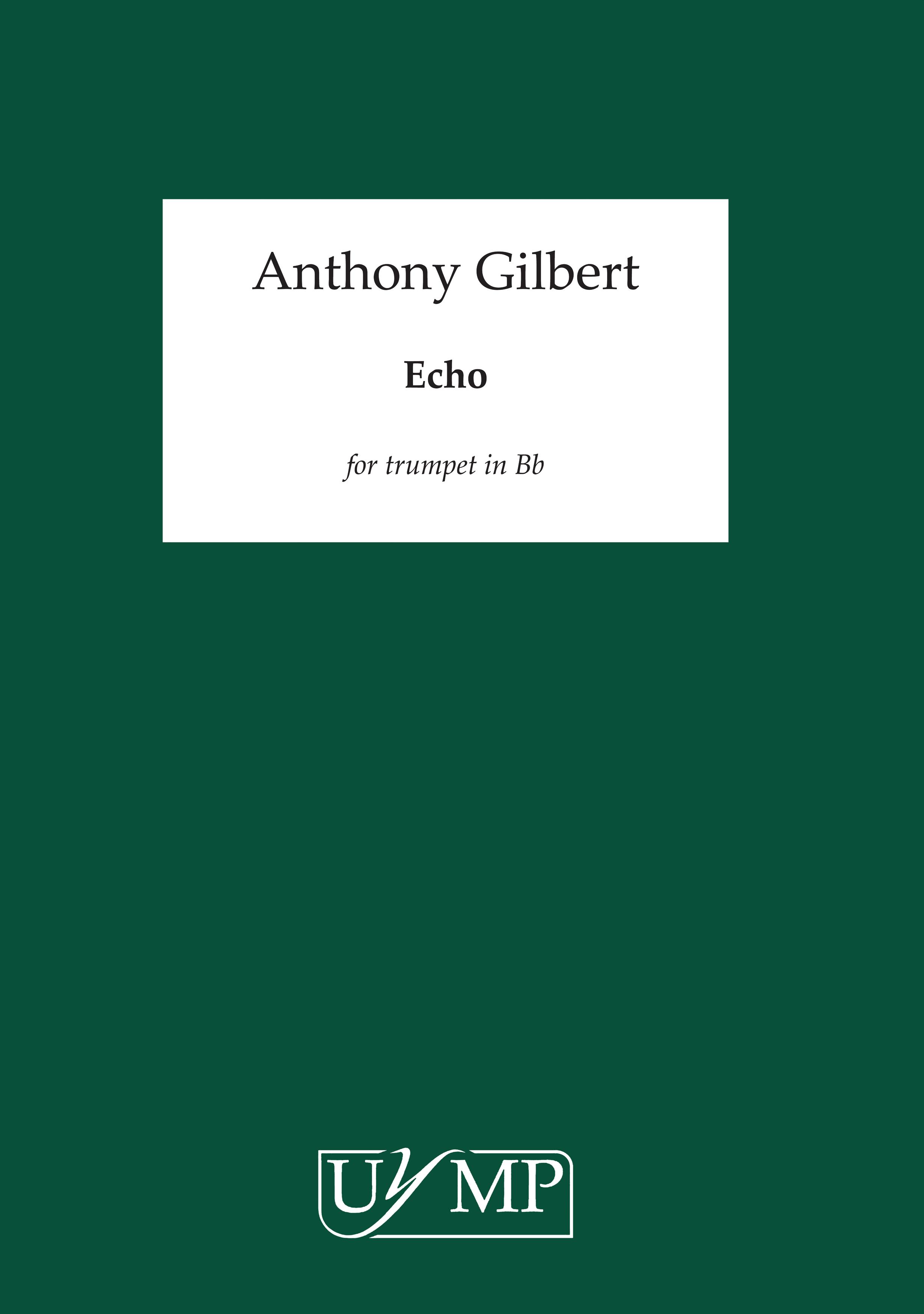 Anthony Gilbert: Echo: Trumpet: Instrumental Work