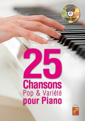 25 Chansons Pop & Variété Pour Piano: Piano: Instrumental Tutor