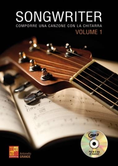 Antonello Grande: Songwriter Volume 1: Voice & Guitar: Instrumental Tutor