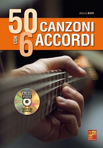 Alberto Bichi: 50 Canzoni Con 6 Accordi: Guitar: Instrumental Album